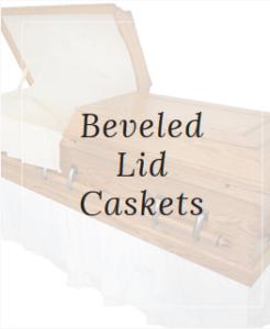 Beveled-Lid Caskets